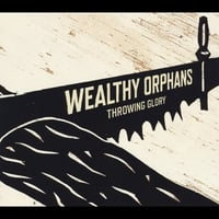 Wealthy Orphans | Throwing Glory