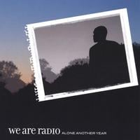 We Are Radio | Alone Another Year