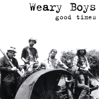 The Weary Boys | Good Times