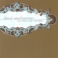 David Weatherman | Our Lovers Are Monsters
