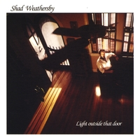 shad weathersby | light outside that door