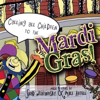 Shad Weathersby & Mike Artell | Calling All Children To The Mardi Gras