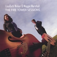 LisaBeth Weber & Maggie Marshall | The Fire Tower Sessions