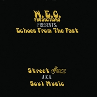 W.E.C. Productions | Echoes From the Past: Street Jazz AKA Soul Music