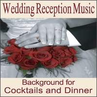 Wedding Music Artists | Wedding Reception Music: Instrumentals for Cocktail and Wedding Dinners, Wedding Songs, Music for Weddings, Grooms Dinner, Wedding Shower