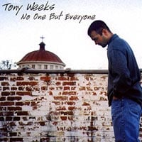 Tony Weeks | No One But Everyone