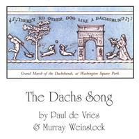 Murray Weinstock & Friends | The Dachs Song