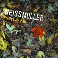 Weissmuller | Endlessly Fall