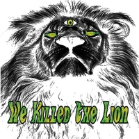 We Killed the Lion | We Killed the Lion