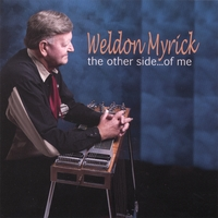 Weldon Myrick | The Other Side Of Me