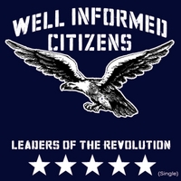 Well Informed Citizens | Leaders of the Revolution (Single)