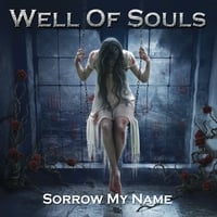 Well of Souls | Sorrow My Name