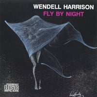 Wendell Harrison | Fly By Night