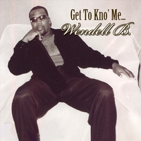 Wendell B | Get to Kno Me