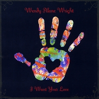 Wendy Alane Wright | I Want Your Love
