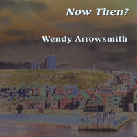 Wendy Arrowsmith | Now Then?