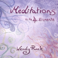 Wendy Rule | Meditations on the 4 Elements