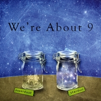 We're About 9 | Paperdust :: Stardust