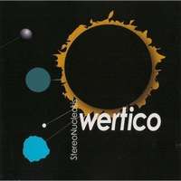 Wertico | StereoNucleosis