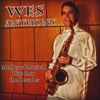 Wes Anthony | Medley of Musical Hits thru the Decades