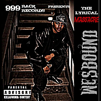 wesbound | The Lyrical Massacre