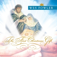 Wes Fowler | The First Christmas Gift