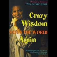 Wes `scoop' Nisker | Crazy Wisdom Saves the World Again