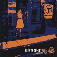 Westbound Train | Five To Two