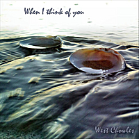 West Chowles | When I Think of You