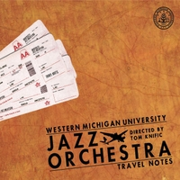 Western Michigan University Jazz Orchestra | Travel Notes