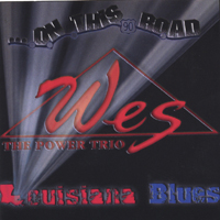 WES The Power Trio | ...on this road