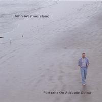 John Westmoreland | Portraits on Acoustic Guitar