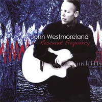 John Westmoreland | Resonant Frequency