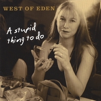 West Of Eden | A Stupid Thing To Do