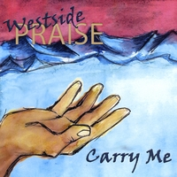 Westside Praise | Carry Me
