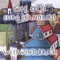 Westwind Brass Quintet | The Old Euro Standards