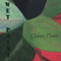 Wet Paint | Open'in Flowa'