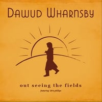 Dawud Wharnsby | Out Seeing the Fields (featuring Idris Phillips)