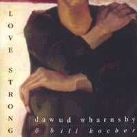 Dawud Wharnsby | Love Strong