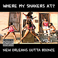 Various Artists | Where My Shakers At? Vol. 1 (New Orleans Gutta Bounce)