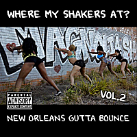 Various Artists | Where My Shakers At?, Vol. 2 (New Orleans Gutta Bounce)