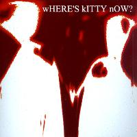 Where's kitty? | Where's kitty now?