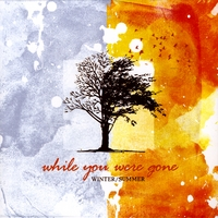 While You Were Gone | Winter/Summer