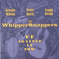 The WhipperSnappers | Up Against It Now