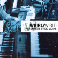 Whirlywirld The Complete Studio Works