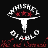 Whiskey Diablo | Wail and Serenade