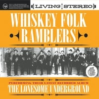 Whiskey Folk Ramblers | The Lonesome Underground