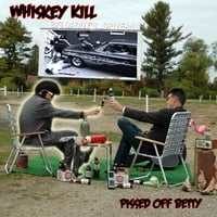 Whiskey Kill | Pissed Off Betty
