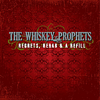 The Whiskey Prophets | Regrets, Rehab & A Refill