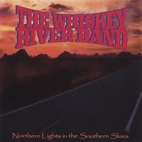The Whiskey River Band | Northern Lights In The Southern Skies (re-release 2007)